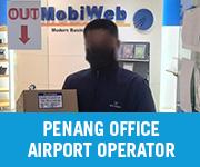 Airport Operator Walk in Customer Penang
